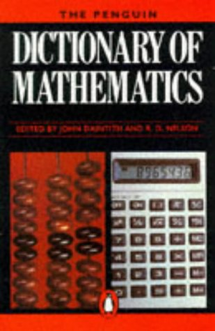 Dictionary of Mathematics, The Penguin (Dictionary, Penguin)