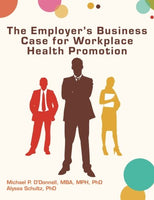 The Employer's Business Case for Workplace Health Promotion