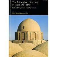 The Art and Architecture of Islam: Volume One: 650-1250 (Hist of Art)