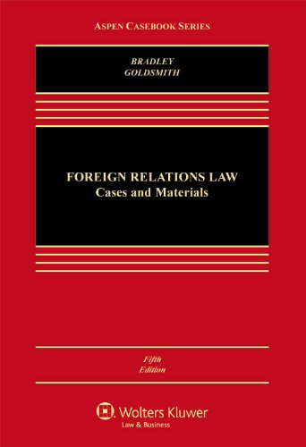 Foreign Relations Law: Cases & Materials, Fifth Edition (Aspen Casebook Series)