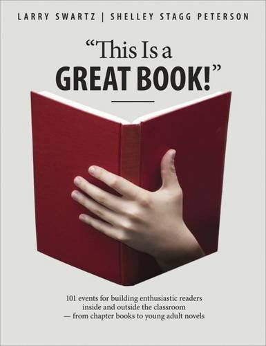 'This is a Great Book!': 101 Events for Building Enthusiastic Readers Inside and Outside the Classroom-From Chapter Books to Young Adult Novels
