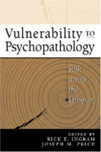 Vulnerability to Psychopathology: Risk across the Lifespan