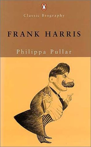 Classic Biography Frank Harris (Penguin Classic Biography)