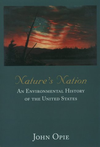 Nature'S Nation: An Environmental History Of The United States