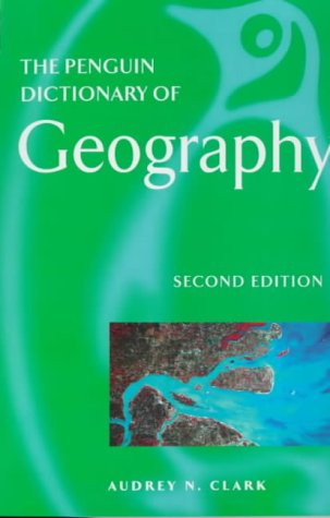Dictionary of Geography, The Penguin: 2nd Edition (Penguin Reference)