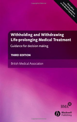 Withholding and Withdrawing Life-prolonging Medical Treatment: Guidance for Decision Making