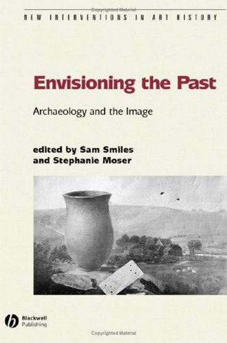 Envisioning the Past: Archaeology an the Image