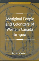 Aboriginal People and Colonizers of Western Canada to 1900 (Themes in Canadian History)