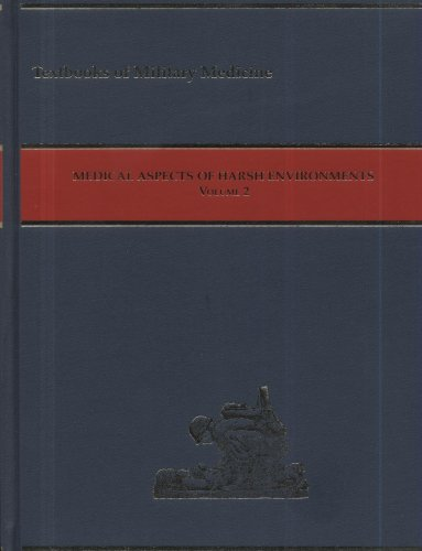 Medical Aspects of Harsh Environments, Volume 2 (Textbooks of Military Medicine)