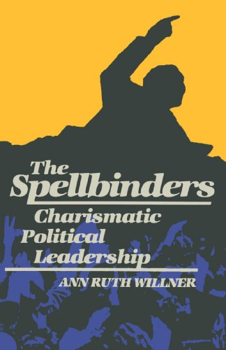 The Spellbinders: Charismatic Political Leadership