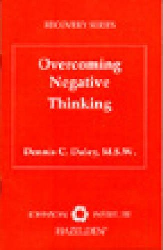 Overcoming Negative Thinking (Johnson Institute Recovery Series)