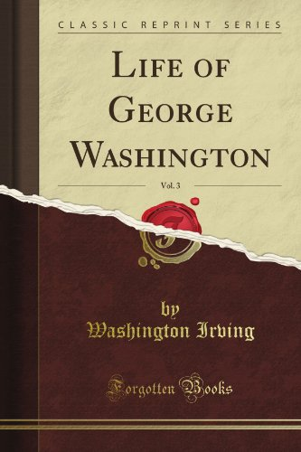 Life of George Washington, Vol. 3 (Classic Reprint)