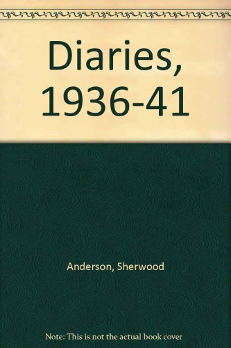 The Sherwood Anderson Diaries, 1936-1941