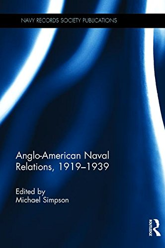 Anglo-American Naval Relations, 19191939 (Navy Records Society Publications)
