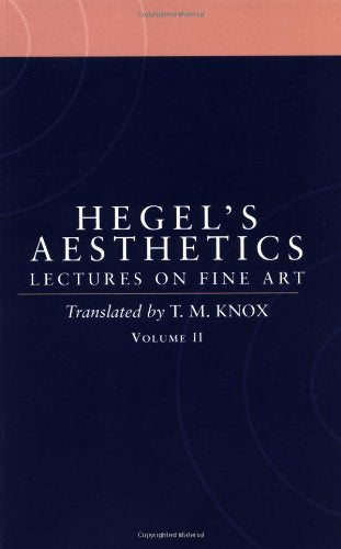 Aesthetics: Lectures On Fine Art Volume Ii