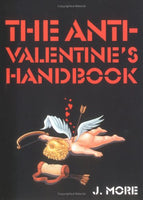 The Anti-Valentine's Handbook