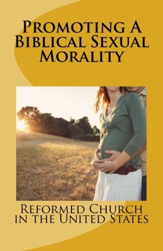 Promoting A Biblical Sexual Morality