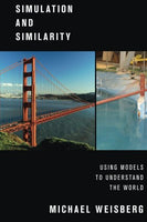 Simulation And Similarity: Using Models To Understand The World (Oxford Studies In The Philosophy Of Science)