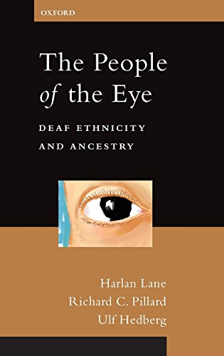 The People Of The Eye: Deaf Ethnicity And Ancestry (Perspectives On Deafness)