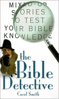 The Bible Detective: Mixed-Up Stories to Test Your Bible Knowledge
