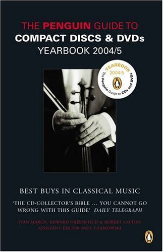 The Penguin Guide to Compact Discs and DVDs Yearbook 2004/5 (Penguin Guide to Recorded Classical Music)