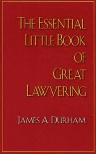 The Essential Little Book of Great Lawyering