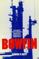 Bowfin: The Story of One of America's Fabled Fleet Submarines in World War II