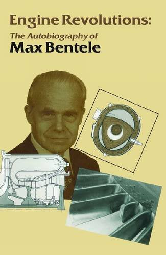Engine Revolutions: The Autobiography of Dr. Max Bentele (Sae Historical Series)