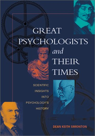 Great Psychologists and Their Times: Scientific Insights Into Psychology's History