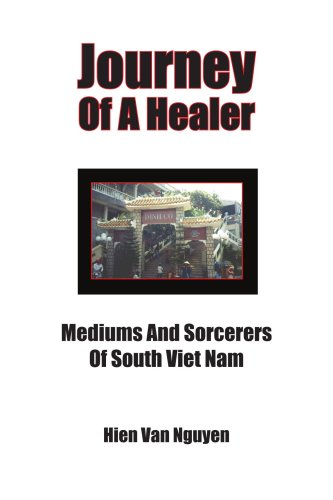 Journey Of A Healer: Mediums And Sorcerers Of South Viet Nam