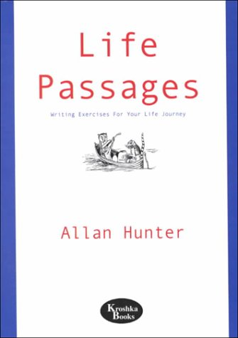 Life Passages: Writing Exercises for Your Life Journey