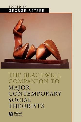 The Blackwell Companion to Major Contemporary Social Theorists
