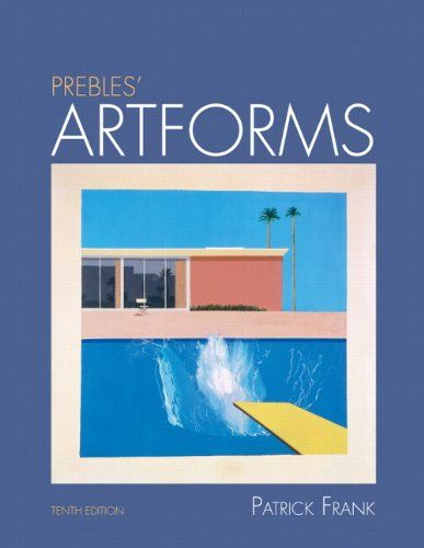 Prebles' Artforms: An Introduction To The Visual Arts, 10Th Edition