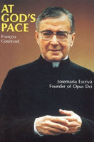 At God's Pace: Josemaria Escriva Founder of Opus Dei