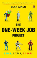 The One-Week Job Project: 1 Man 1 Year 52 Jobs