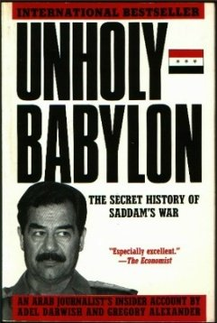 Unholy Babylon: The Secret History of Saddam's War