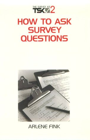 How to Ask Survey Questions (Survey Kit, Vol 2)
