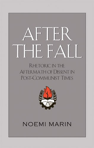 After the Fall: Rhetoric in the Aftermath of Dissent in Post-Communist Times