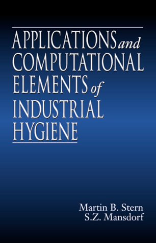 Applications and Computational Elements of Industrial Hygiene.