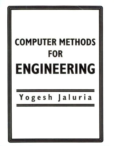 Computer Methods For Engineering (Series in Computational and Physical Processes in Mechanics and Thermal Sciences)