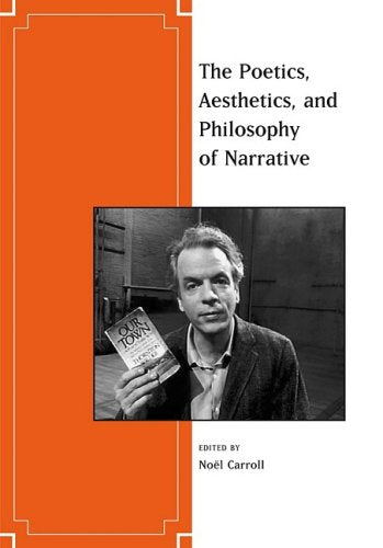 The Poetics, Aesthetics, and Philosophy of Narrative