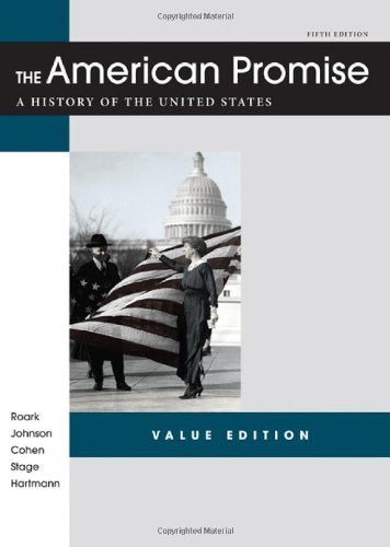 The American Promise Value Edition, Combined Version: A History Of The United States