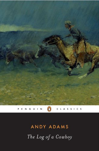 The Log of a Cowboy (Penguin Classics)