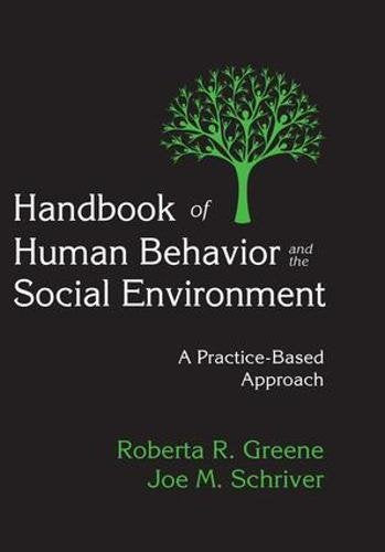 Handbook of Human Behavior and the Social Environment: A Practice-Based Approach