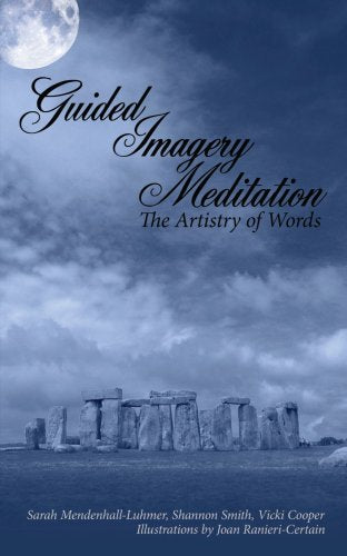 GUIDED IMAGERY MEDITATION: THE ARTISTRY