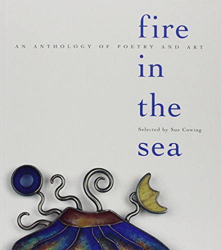 Fire in the Sea: An Anthology of Poetry and Art