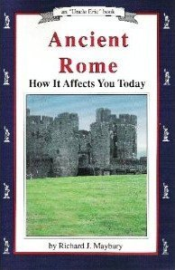 Ancient Rome: How It Affects You Today (Uncle Eric Book)