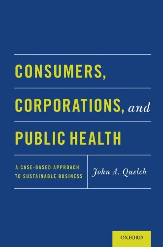 Consumers, Corporations, And Public Health: A Case-Based Approach To Sustainable Business