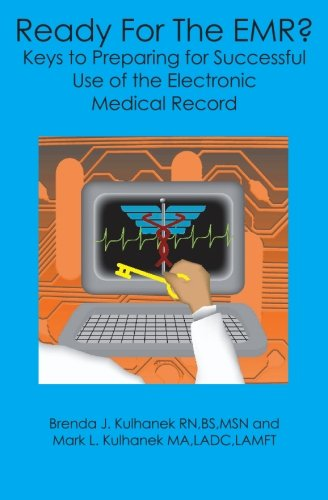 Ready For The EMR?: Keys to Preparing for Successful Use of the Electronic Medical Record