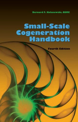 Small-Scale Cogeneration Handbook, Fourth Edition
